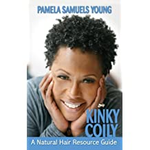 Kinky Coily: A Natural Hair Resource Guide (English Edition)