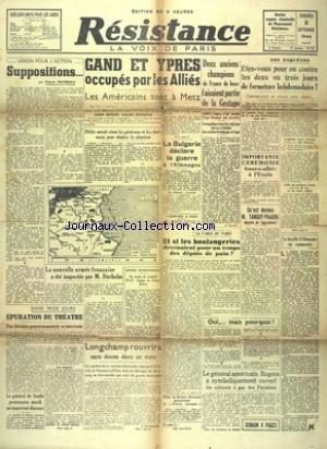 RESISTANCE [No 32] du 08/09/1944 - SUPPOSITIONS PAR FAVREAU - GAND ET YPRES OCCUPES PAR LES ALLIES - LES AMERICAINS SONT A METZ - HITLER AURAIT REUNI LES GENERAUX ET LES CHEFS NAZIS - LA BULGARIE DECLARE LA GUERRE L'ALLEMAGNE - 2 ANCIENS CHAMPIONS DE FRANCE DE BOXE FAISAIENT PARTIE DE LA GESTAPO - ANDRE LOPEZ ET YVES NADAL - QU'EST DEVENU TANGUY-PRIGENT - DEAT - DE BRINON ET DARNAND GOUVERNENT LA FRANCE OCCUPEE - EPURATION AU THEATRE - LA NOUVELLE ARMEE FRANCAISE INSPECTEE PAR DIETHELM par Collectif