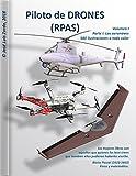 Piloto de DRONES (RPAS): Volumen I - Parte I. Las aeronaves.