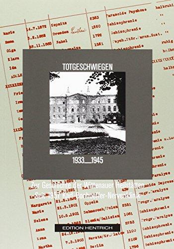 Totgeschwiegen 1933-1945: Zur Geschichte der Wittenauer Heilstätten - seit 1957 Karl-Bonhoeffer-Nervenklinik (Reihe Deutsche Vergangenheit)