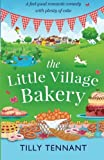 The Little Village Bakery: A feel good romantic comedy with plenty of cake: Volume 1 (Honeybourne)