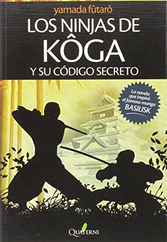 Los ninjas de Koga y su código secreto (G. Obras Lit. Japonesa) por Futaro Yamada