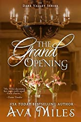 The Grand Opening (Dare Valley ) by Ava Miles (2013-09-04)