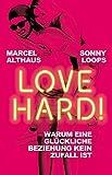 Produkt-Bild: Love Hard!: Warum eine glückliche Beziehung kein Zufall ist