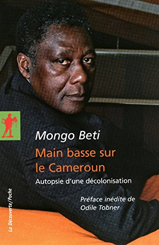 Main basse sur le Cameroun par Mongo BETI