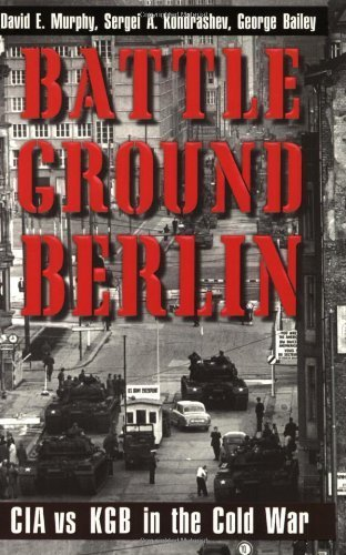 Battleground Berlin: CIA vs. KGB in the ...
