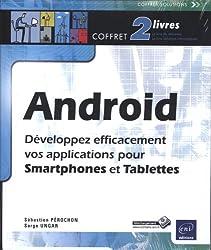 Android - Coffret de 2 livres : Développez efficacement votre application pour Smartphones et Tablettes