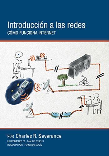 Introducción a las redes: Cómo funciona Internet por Charles Russell Severance