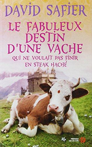 Le Fabuleux destin d'une vache qui ne voulait pas finir en steack haché