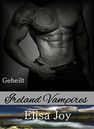 Buchseite und Rezensionen zu 'Ireland Vampires 21: Geheilt' von Elisa Joy