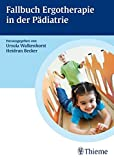Fallbuch zur Ergotherapie in der Pädiatrie (Fallbuch Ergotherapie)