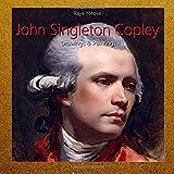 John Singleton Copley: Drawings & Paintings