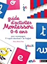 Le guide d'activités Montessori de 0 à 6 ans par Place