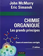 Chimie organique - Les grands principes - 2ème édition de John McMurry
