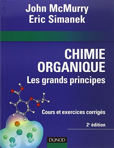 Chimie organique : Les grands principes - 2ème édition par John McMurry