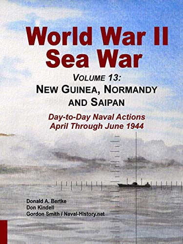 World War II Sea War, Volume 13: New Guinea, Normandy and Saipan