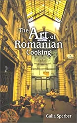 Art of Romanian Cooking, The by Galia Sperber (2002-05-31)
