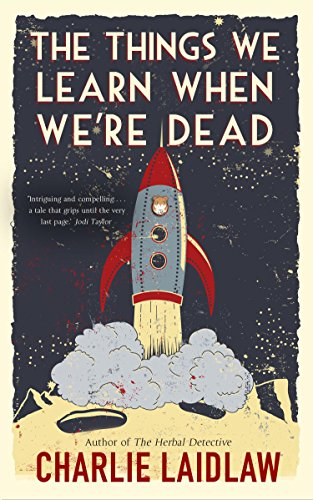 The Things We Learn When We're Dead: A modern fairytale of love and loss that weaves together the inner conflicts of a young woman's life. by [Laidlaw, Charlie]