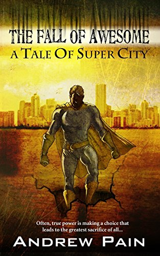 The Fall of Awesome: A Tale of Super City (Tales of Super City)