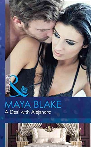 [A Deal with Alejandro] (By (author) Maya Blake) [published: September, 2016]