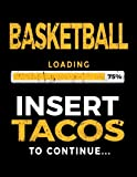 Basketball Loading 75% Insert Tacos To Continue: Basketball Notebook For School - Dartan Creations, Ashley Crusso