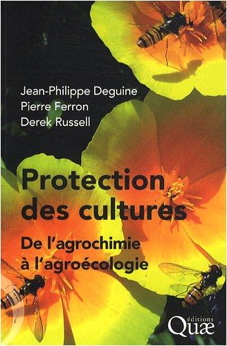 Protection des cultures : de l'agrochimie à l'agroécologie par Jean-Philippe Deguine, Pierre Ferron, Derek Russell