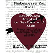 Shakespeare For Kids:Four plays adapted to perform with kids
