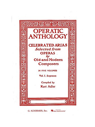 Operatic Anthology Volume I: Soprano. Partitions pour Opéra, Soprano, Accompagnement Piano