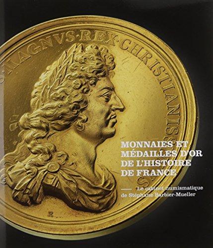 Monnaies et médailles de l'histoire de France : Le cabinet numismatique de Stéphane Barbier-Mueller