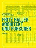 Fritz Haller: Architekt und Forscher (Dokumente zur modernen Schweizer Architektur)