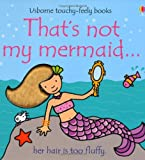 That's Not My Mermaid (Usborne Touchy Feely Books)