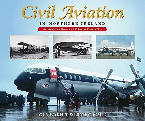 Civil Aviation in Northern Ireland: An Illustrated History - 1909 to the Present Day