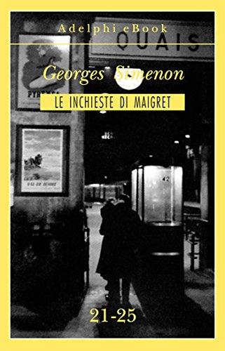 Le inchieste di Maigret 21-25 (Le inchieste di Maigret: raccolte Vol. 5)