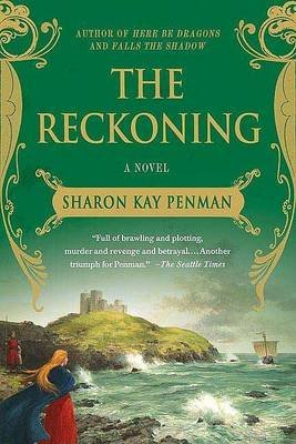 [The Reckoning] (By: Sharon Kay Penman) [published: April, 2009]