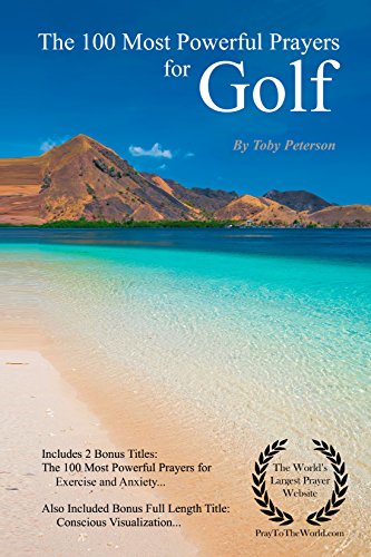 Prayer | The 100 Most Powerful Prayers for Golf — Including 2 Bonus Books to Pray for  Exercise & Anxiety — Also Included Conscious Visualization (English Edition)