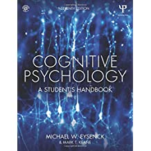 Cognitive Psychology: A Student s Handbook