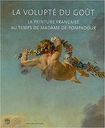 La volupté du goût : La peinture française au temps de madame de Pompadour (1CD audio)