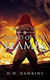 Child of the Flames (The Seven Signs Book 1) by D.W. Hawkins