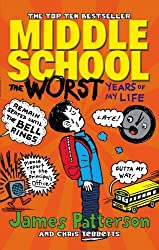 Middle School: The Worst Years of My Life: (Middle School 1) by James Patterson (2014-08-14)