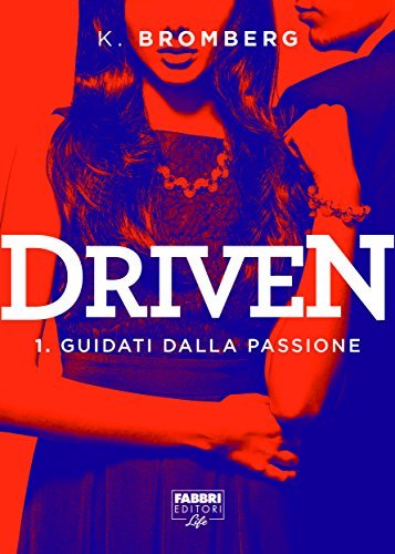 Driven #1: Guidati dalla passione di [Bromberg, K.]