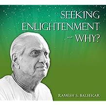 Seeking Enlightenment - Why? (English Edition)