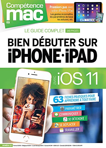 Comptence Mac n 57 - Bien dbuter sur iPhone et iPad avec iOS 11
