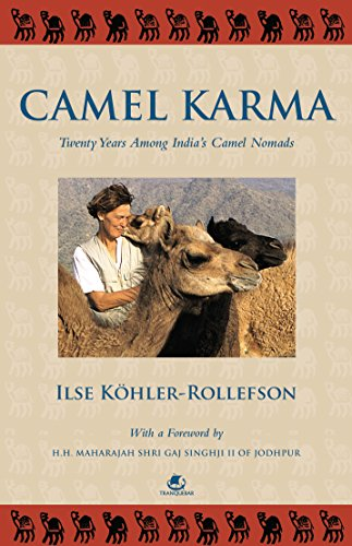 CAMEL KARMA: TWENTY YEARS AMONG INDIA'S CAMEL NOMADS (English Edition)