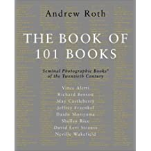 Book of 101 Books, The: Seminal Photographic Books of the Twentieth Century, LIMITED EDITION by May Castleberry (2001-11-15)