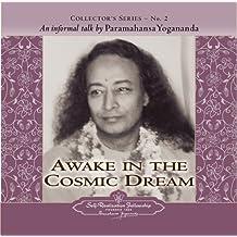 Awake in the Cosmic Dream: An Informal Talk by Paramahansa Yogananda (Collector's Series, Band 2)