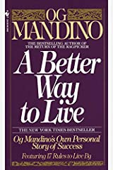 A Better Way to Live: Og Mandino's Own Personal Story of Success Featuring 17 Rules to Live By (English Edition) Format Kindle