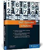 SAP-Systeme schützen: Sicherheit von Netzwerk, Passwörtern, Applikationsserver, Schnittstellen etc. (SAP PRESS)