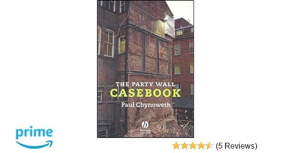 The party wall casebook amazon paul chynoweth 9781405163248 the party wall casebook amazon paul chynoweth 9781405163248 books platinumwayz