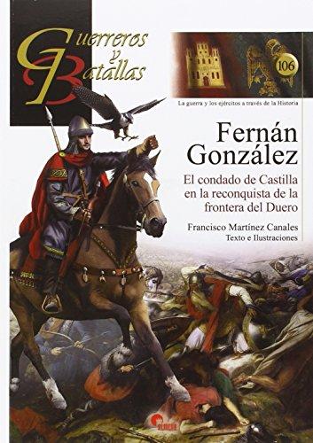 Descargar Libro Fernan Gonzalez.Condado De Castilla En La Reconquista De La Fraontera Del Duero, (Guerreros y Batallas) de Fernán González