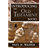 Introducing the Old Testament Books: A Thorough but Concise Introduction for Proper Interpretation (Biblical Studies Book 1)